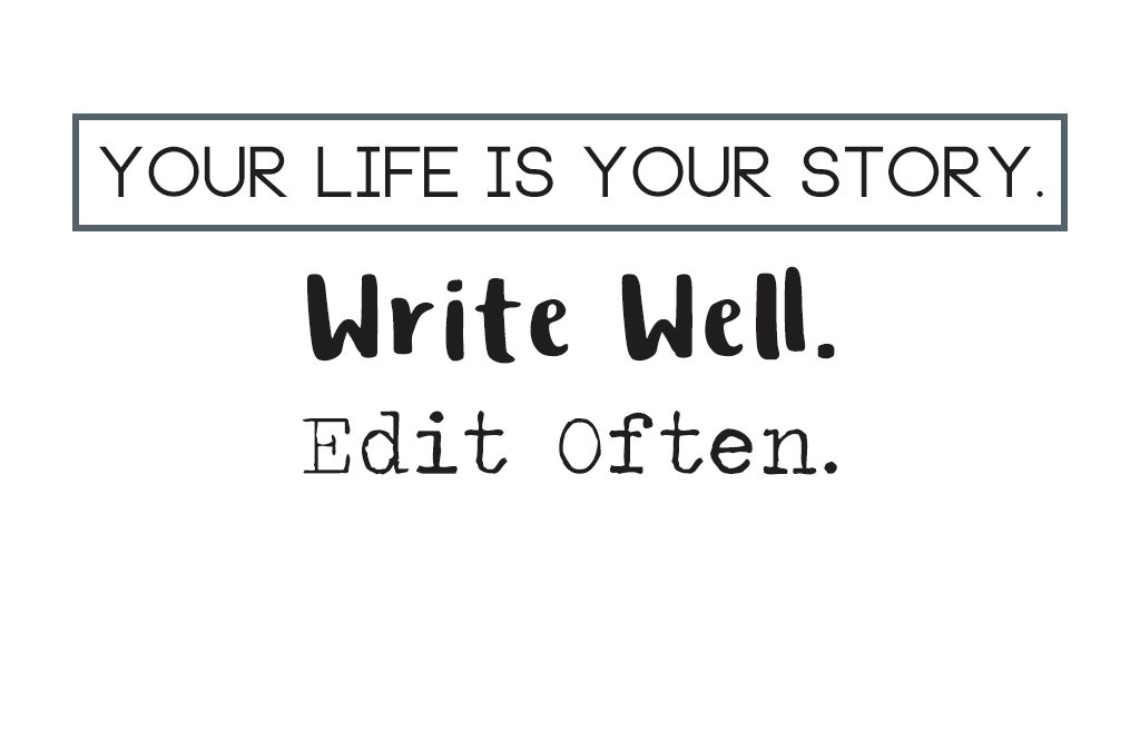 Write Well. Edit Often.